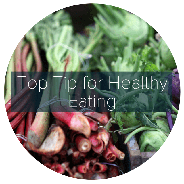 Top Tip for Healthy Eating