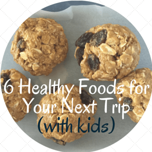 6 Healthy Foods for Your Next Road Trip (with kids)