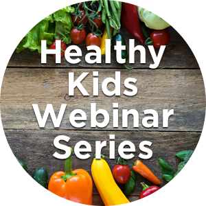 Healthy Kids Webinar Series